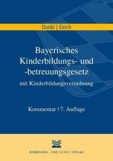 Hans J Dunkl: Bayerisches Kinderbildungs- und -betreuungsgesetz mit Kinderbildungsverordnung, Buch