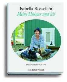 Isabella Rossellini: Meine Hühner und ich, Buch