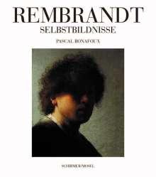 Pascal Bonafoux: Rembrandt Selbstbildnisse, Buch