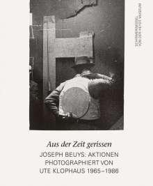 Joseph Beuys: Aus der Zeit gerissen. Joseph Beuys: Aktionen, Buch