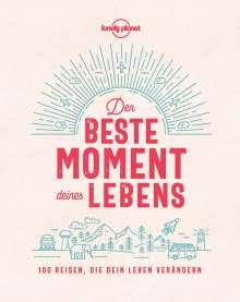 Lonely Planet Der beste Moment deines Lebens, Buch