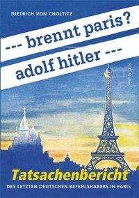 Dietrich von Choltitz: --- brennt paris? adolf hitler ---, Buch