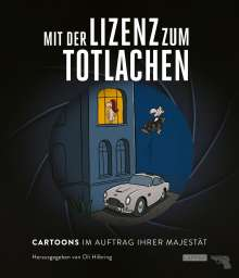 Siegfried Tesche: Mit der Lizenz zum Totlachen: Cartoons zum Thema James Bond, Buch