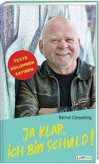 Bernd Gieseking: Ja klar, ich bin schuld, Buch