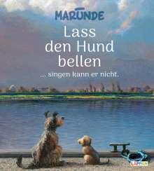 Wolf-Rüdiger Marunde: Lass den Hund bellen ... singen kann er nicht, Buch