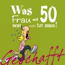 Michael Kernbach: Geschafft! Was Frau mit 50 nicht mehr tun muss!, Buch