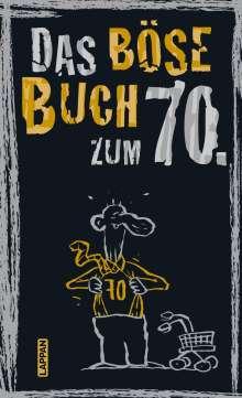 Peter Gitzinger: Das böse Buch zum 70. Ein satirisches Geschenkbuch zum 70. Geburtstag, Buch