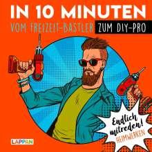 Peter Gitzinger: Endlich mitreden!: In 10 Minuten vom Freizeit-Bastler zum DIY-Pro, Buch