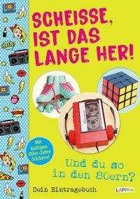 Michael Kernbach: Scheiße, ist das lange her!: Und du so in den 80ern?, Buch