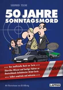 Siegfried Tesche: 50 Jahre Sonntagsmord: Skurriles Wissen und lustige Fakten zu Deutschlands beliebtester Krimiserie, Buch