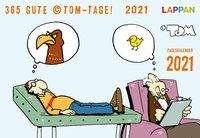©Tom: 365 GUTE ©TOM-TAGE! 2021: Tageskalender, Kalender