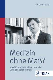 Giovanni Maio: Medizin ohne Maß?, Buch