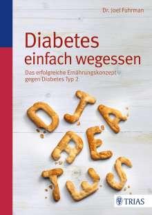 Joel Fuhrman: Diabetes einfach wegessen, Buch