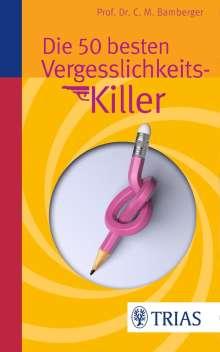 Christoph M. Bamberger: Die 50 besten Vergesslichkeits-Killer, Buch