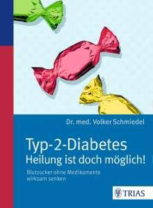Volker Schmiedel: Typ-2-Diabetes - Heilung ist doch möglich!, Buch