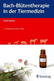 Heidi Kübler: Bach-Blütentherapie in der Tiermedizin, Buch
