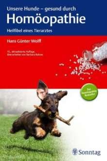 Hans Günter Wolff: Unsere Hunde - gesund durch Homöopathie, Buch