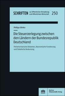 Philipp Glinka: Die Steuerzerlegung zwischen den Ländern der Bundesrepublik Deutschland, Buch