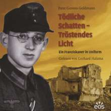 Gereon Goldmann: Tödliche Schatten - Tröstendes Licht. Ein Franziskaner in Uniform, 8 CDs