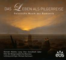 Das Leben als Pilgerreise - Geistliche Musik der Romantik, CD