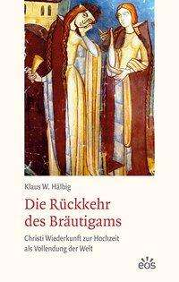 Klaus Hälbig: Die Rückkehr des Bräutigams, Buch