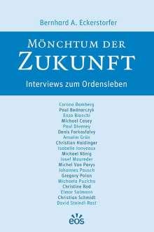 Bernhard A. Eckerstorfer: Mönchtum der Zukunft, Buch
