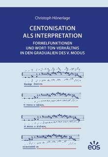 Christoph Hönerlage: Centonisation als Interpretation, Buch