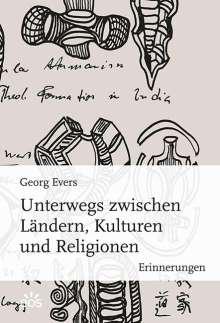 Georg Evers: Unterwegs zwischen Ländern, Kulturen und Religionen, Buch