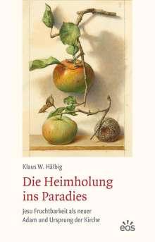 Klaus W. Hälbig: Die Heimholung ins Paradies, Buch