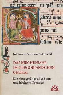 Johannes Berchmans Göschl: Das Kirchenjahr im gregorianischen Choral, Buch