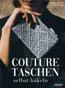 Ayaka Chiba: Couture Taschen selbst häkeln, Buch