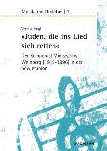 """Verena Mogl: """"Juden, die ins Lied sich retten"""" - der Komponist Mieczyslaw Weinberg (1919-1996) in der Sowjetunion, Buch"""
