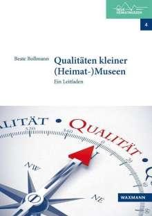 Beate Bollmann: Qualitäten kleiner (Heimat-)Museen, Buch