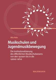 Mia Holz: Musikschulen und Jugendmusikbewegung, Buch