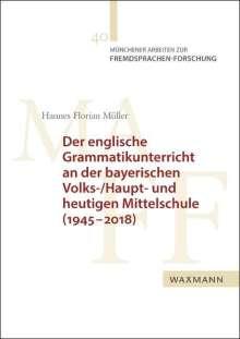Hannes Florian Müller: Der englische Grammatikunterricht an der bayerischen Volks-/Haupt- und heutigen Mittelschule (1945-2018), Buch