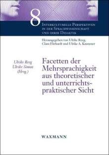 Facetten der Mehrsprachigkeit aus theoretischer und unterrichtspraktischer Sicht, Buch
