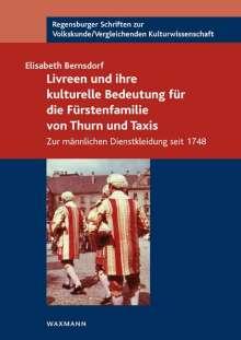 Elisabeth Bernsdorf: Livreen und ihre kulturelle Bedeutung für die Fürstenfamilie von Thurn und Taxis, Buch
