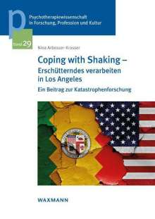 Nina Arbesser-Krasser: Coping with Shaking - Erschütterndes verarbeiten in Los Angeles, Buch