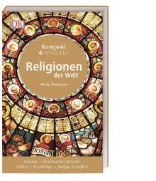 Philip Wilkinson: Kompakt & Visuell Religionen der Welt, Buch