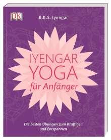 B. K. S. Iyengar: Iyengar-Yoga für Anfänger, Buch