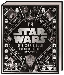 Kristin Baver: Star Wars(TM) Die offizielle Geschichte Neuausgabe, Buch