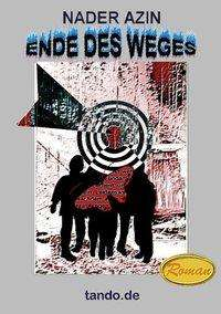 Nader Azin: Ende des Weges, Buch