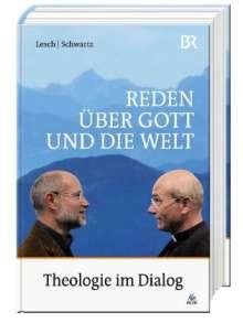 Harald Lesch: Reden über Gott und die Welt, Buch