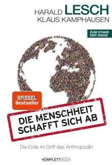 Harald Lesch: Die Menschheit schafft sich ab, Buch
