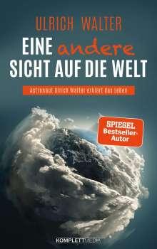 Ulrich Walter: Eine andere Sicht auf die Welt!, Buch