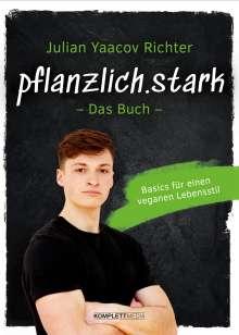 Julian Yaacov Richter: pflanzlich.stark - Das Buch, Buch