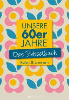 Wolfgang Berke: Unsere 60er Jahre - Das Rätselbuch, Buch