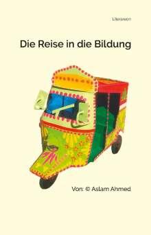 Aslam Ahmed: Die Reise in die Bildung, Buch