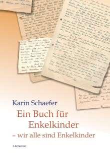 Karin Schaefer: Ein Buch für Enkelkinder - wir alle sind Enkelkinder, Buch