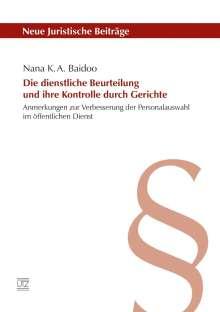 Nana K. A. Baidoo: Die dienstliche Beurteilung und ihre Kontrolle durch Gerichte, Buch